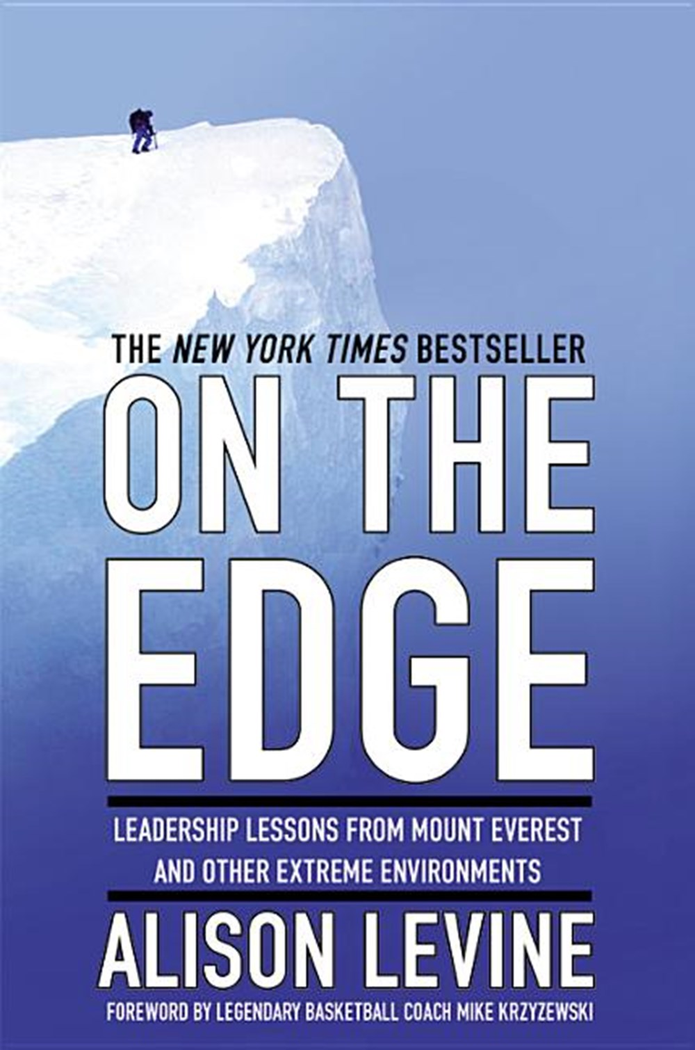 On the Edge Leadership Lessons from Mount Everest and Other Extreme Environments