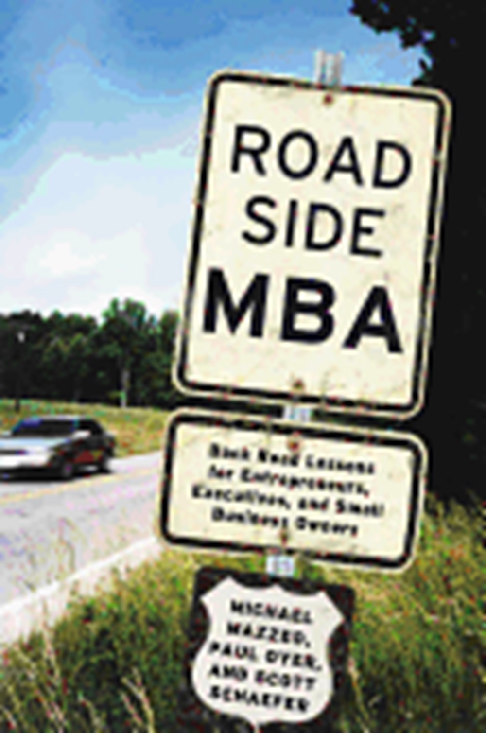 Roadside MBA Back Road Lessons for Entrepreneurs, Executives and Small Business Owners