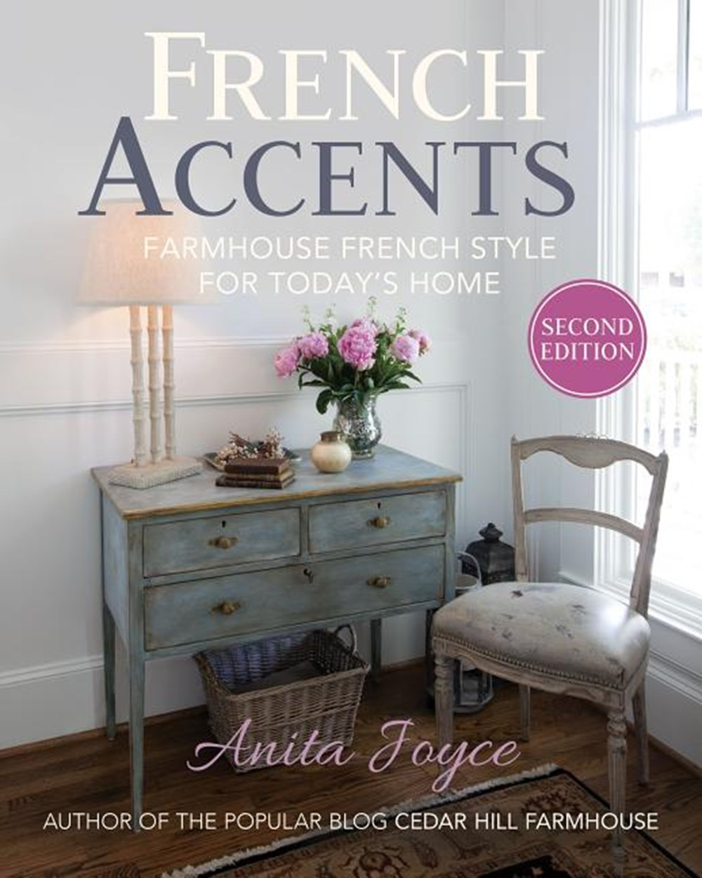 French Accents (Second Edition) Simple French Decor for the Modern Home