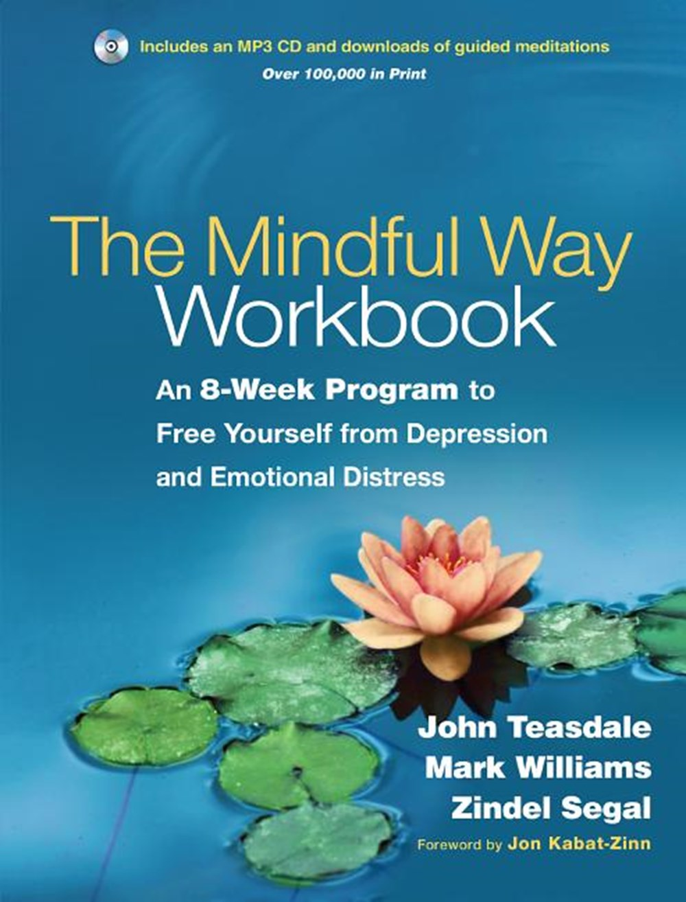 Mindful Way Workbook An 8-Week Program to Free Yourself from Depression and Emotional Distress [With
