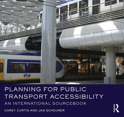 Planning for Public Transport Accessibility: An International Sourcebook