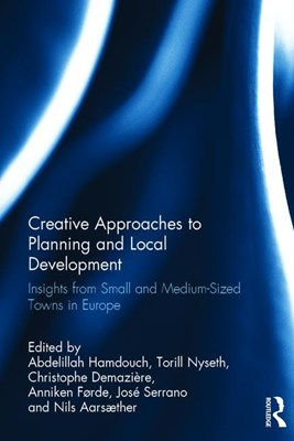 Creative Approaches to Planning and Local Development: Insights from Small and Medium-Sized Towns in Europe