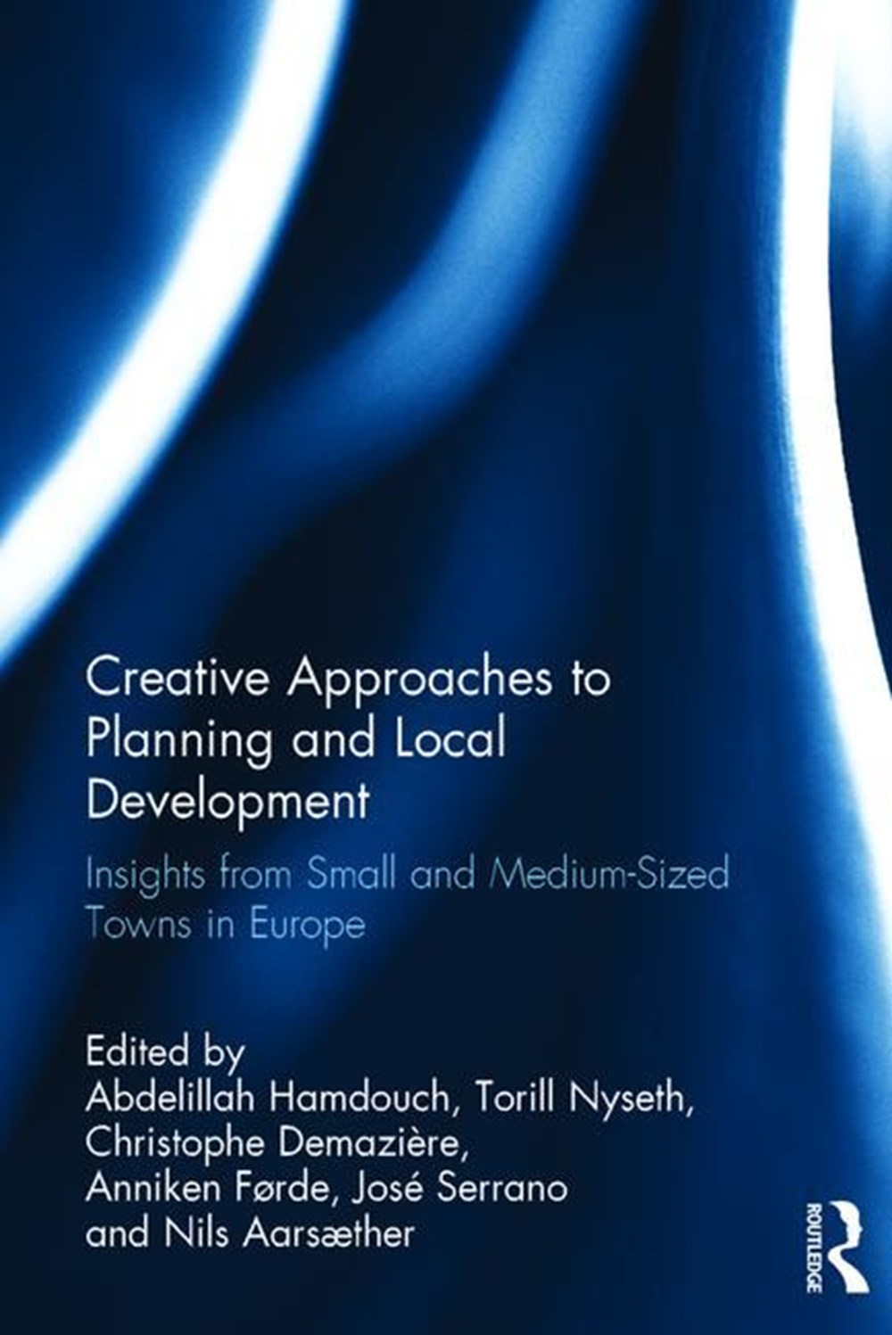 Creative Approaches to Planning and Local Development Insights from Small and Medium-Sized Towns in