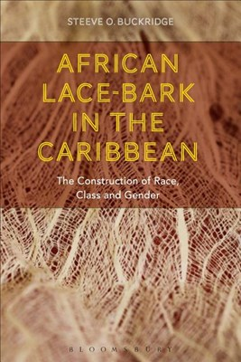 African Lace-Bark in the Caribbean: The Construction of Race, Class, and Gender