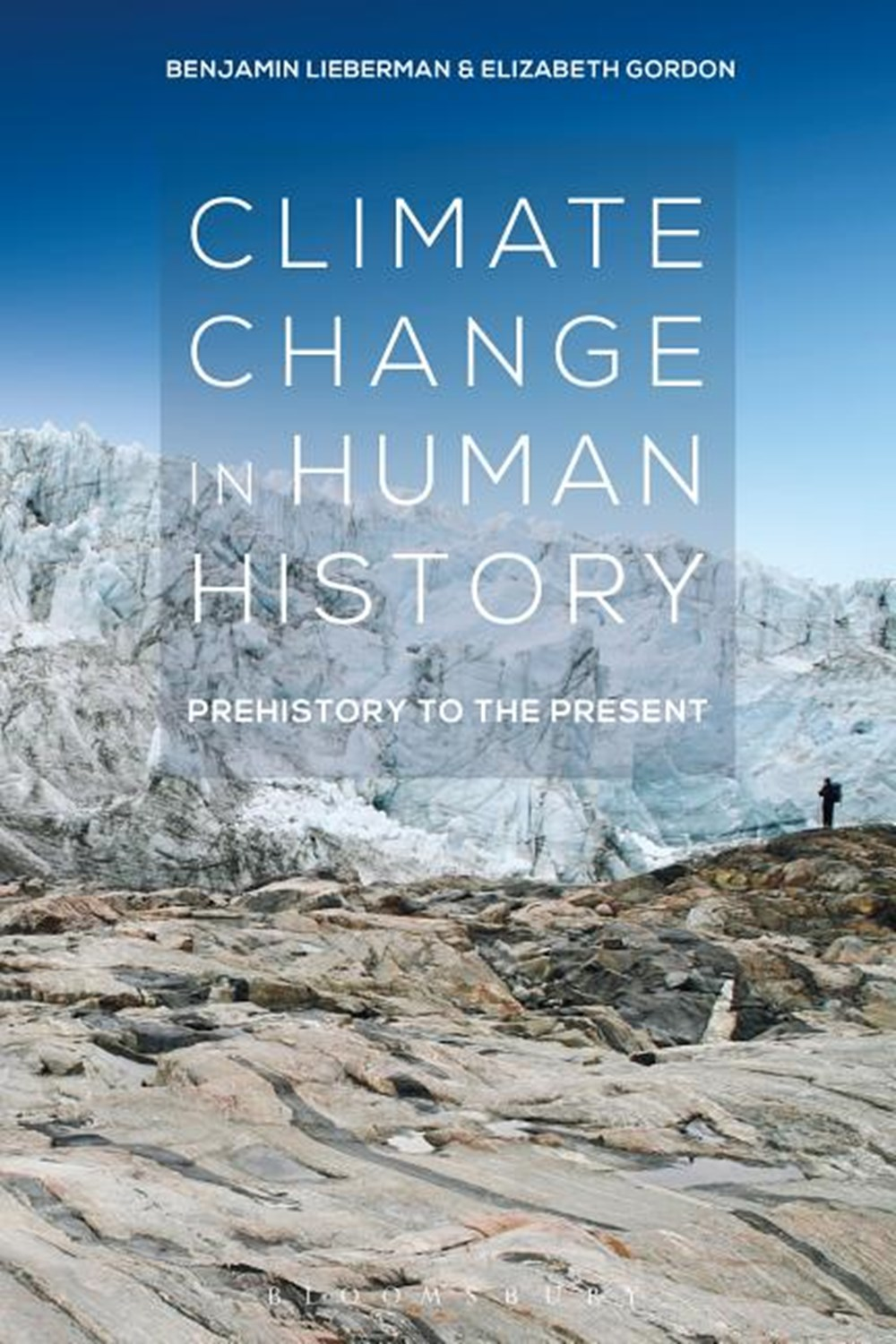 Climate Change in Human History Prehistory to the Present