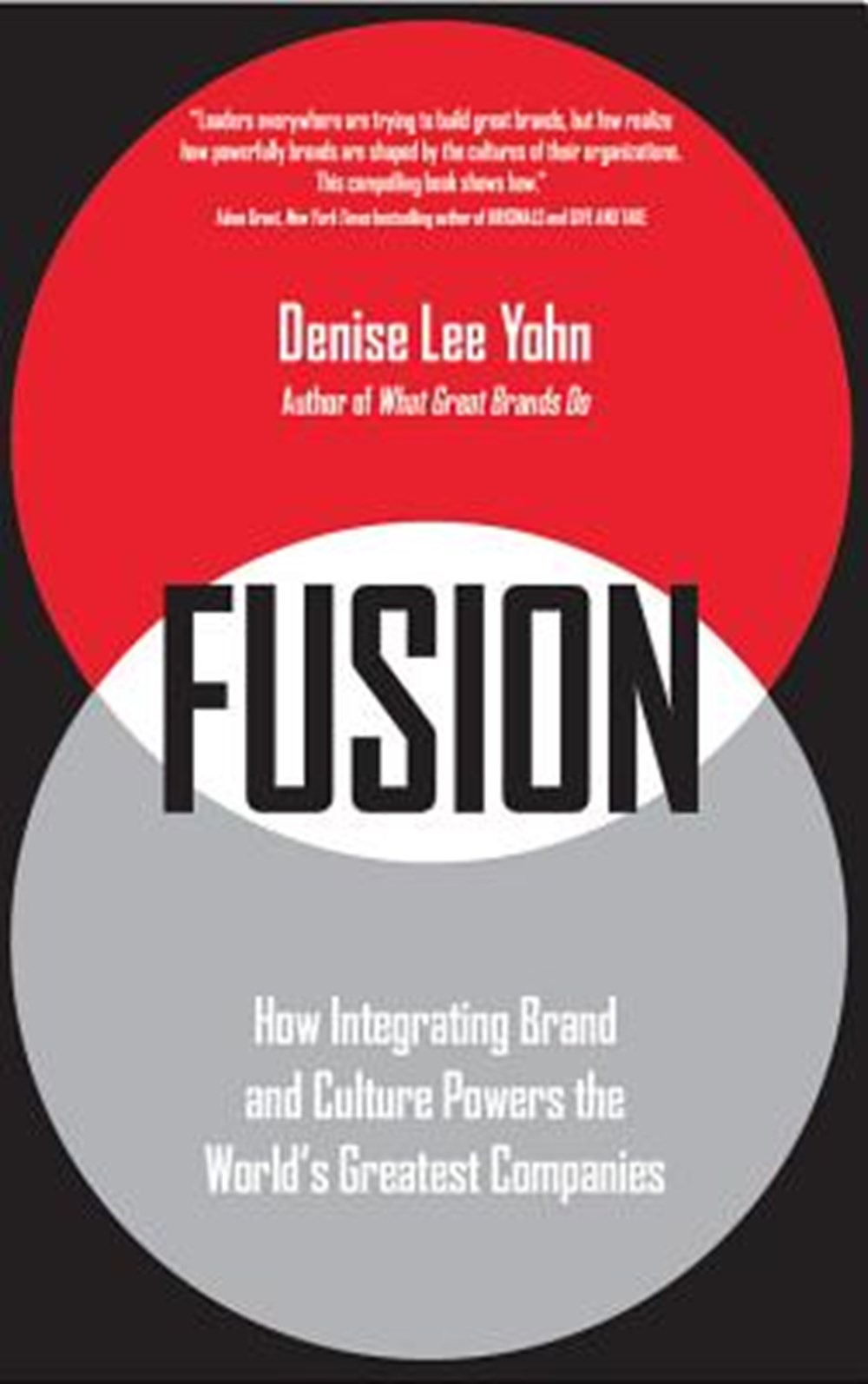 Fusion How Integrating Brand and Culture Powers the World's Greatest Companies