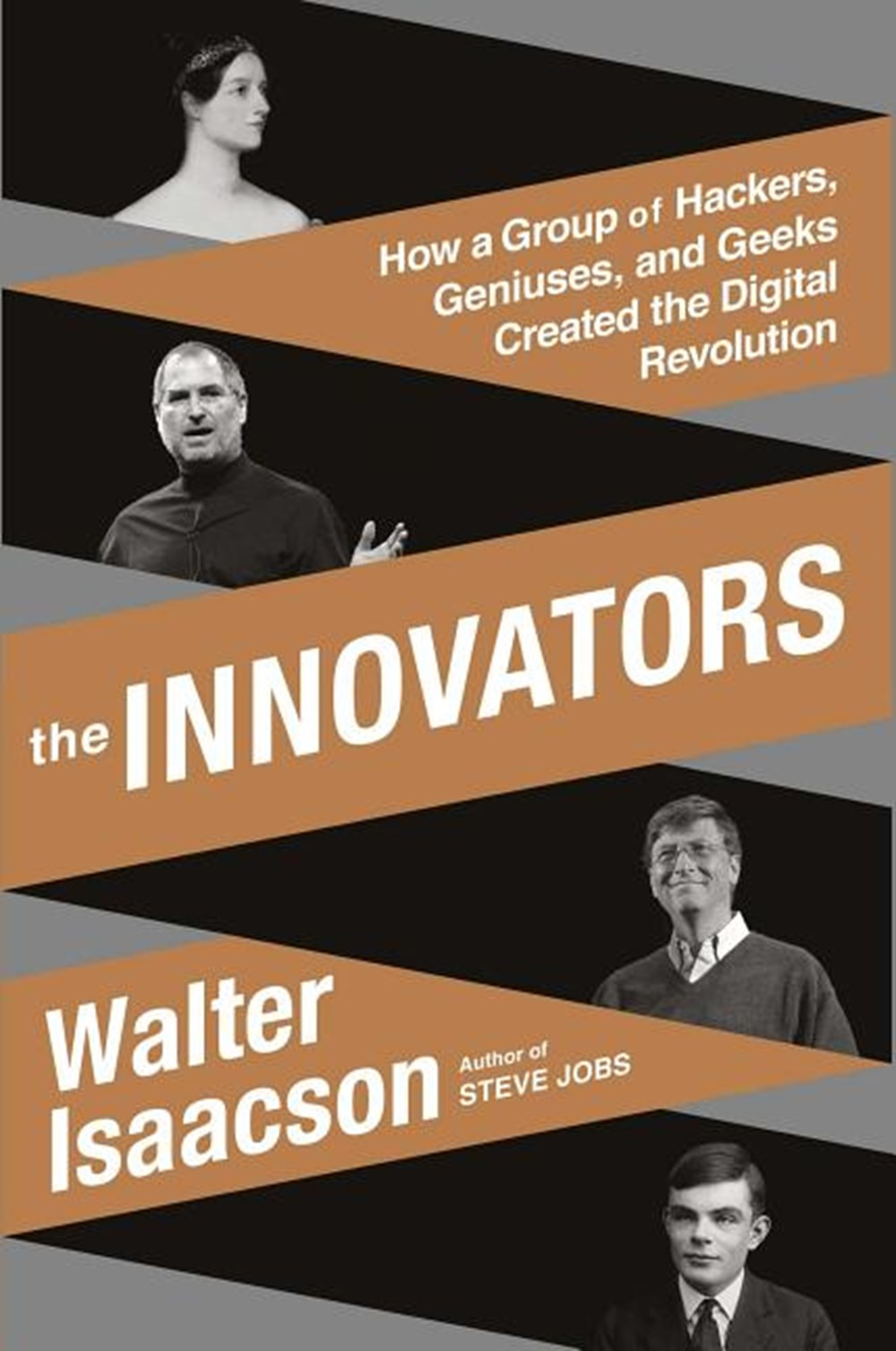 Innovators How a Group of Hackers, Geniuses, and Geeks Created the Digital Revolution