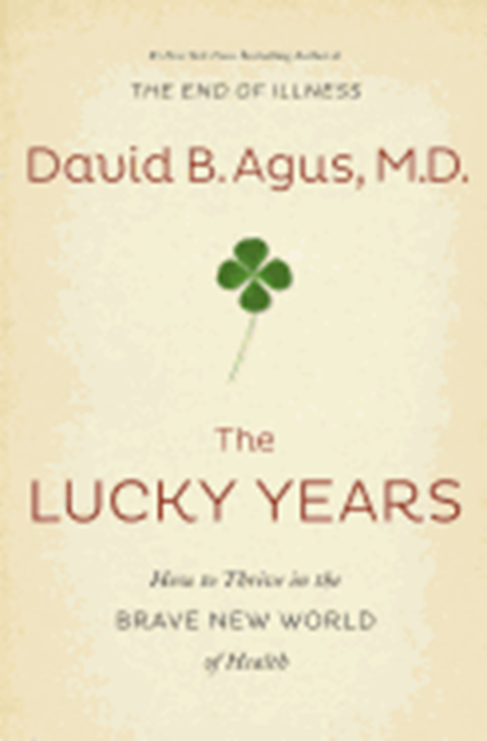 Lucky Years How to Thrive in the Brave New World of Health