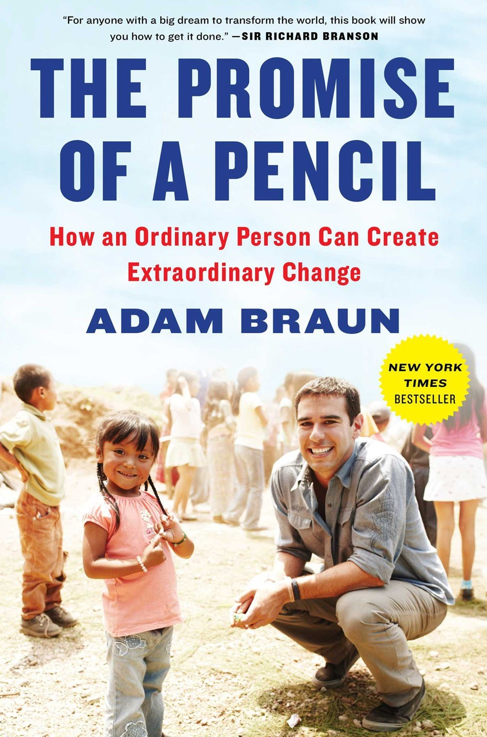 Promise of a Pencil How an Ordinary Person Can Create Extraordinary Change