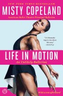 Life in Motion: An Unlikely Ballerina (Young Readers)