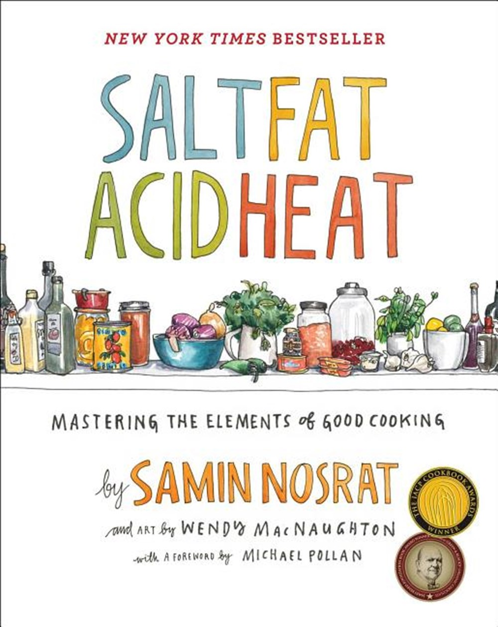 Salt, Fat, Acid, Heat Mastering the Elements of Good Cooking