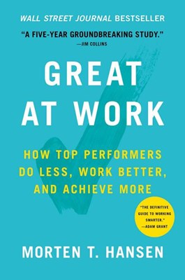 Great at Work: The Hidden Habits of Top Performers