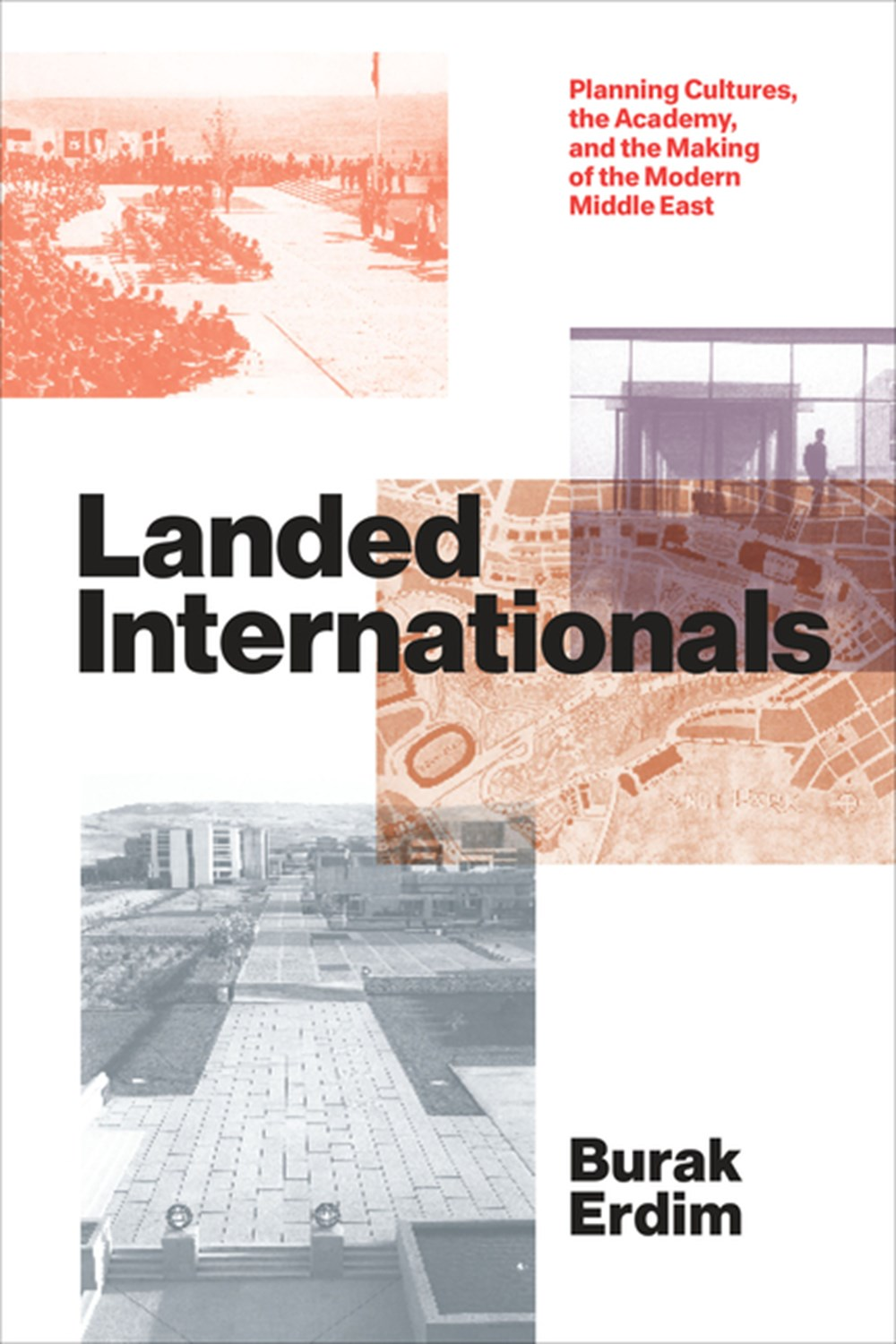 Landed Internationals Planning Cultures, the Academy, and the Making of the Modern Middle East