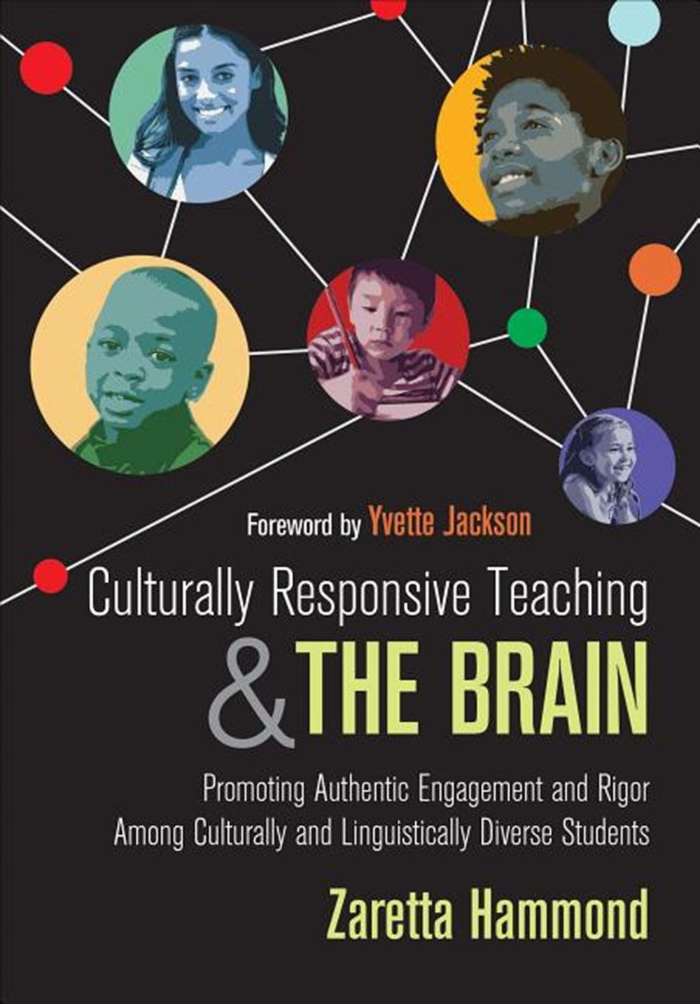Culturally Responsive Teaching and the Brain Promoting Authentic Engagement and Rigor Among Cultural
