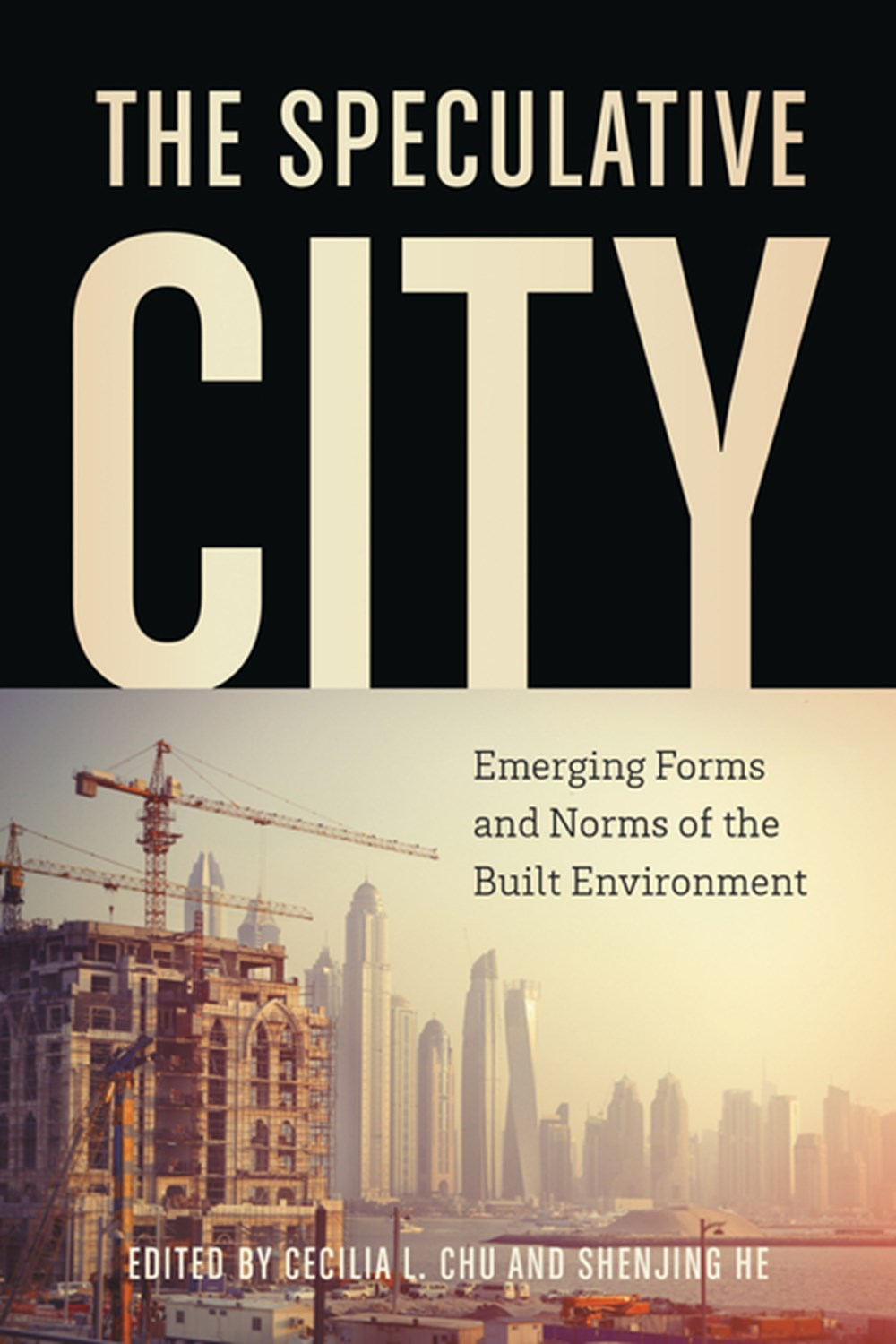 Speculative City Emergent Forms and Norms of the Built Environment