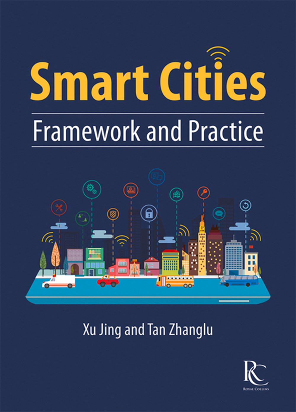 Smart Cities Framework and Practice