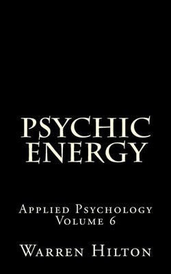 Psychic Energy: Applied Psychology Volume 6