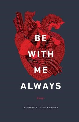 Be with Me Always: Essays