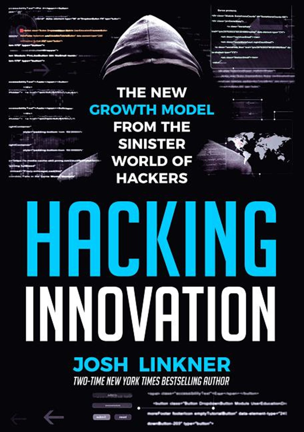 Hacking Innovation The New Growth Model from the Sinister World of Hackers