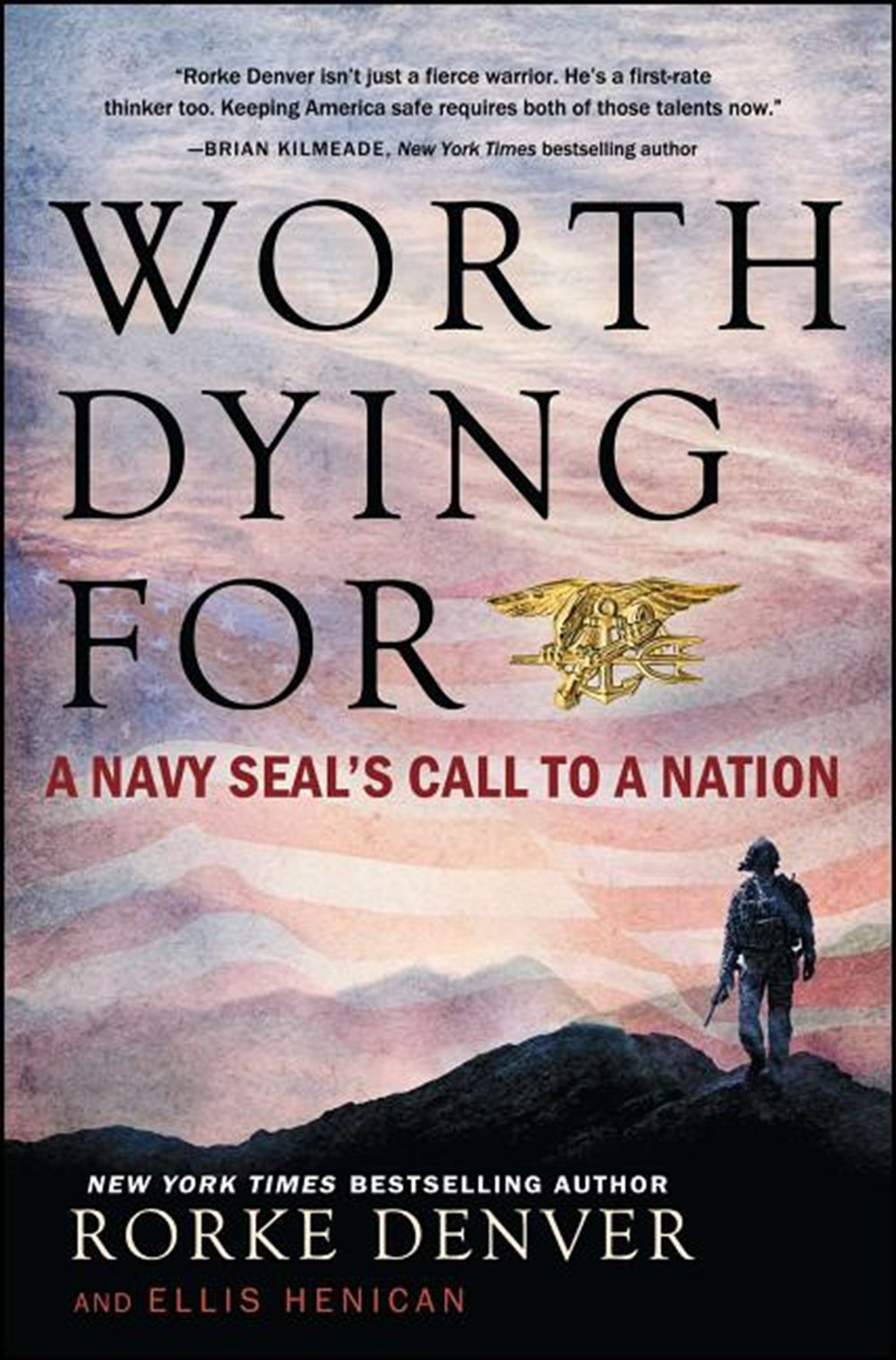 Worth Dying for A Navy Seal's Call to a Nation