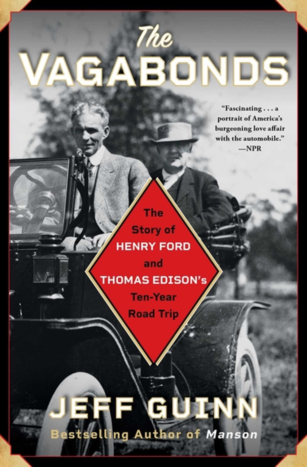 Vagabonds The Story of Henry Ford and Thomas Edison's Ten-Year Road Trip