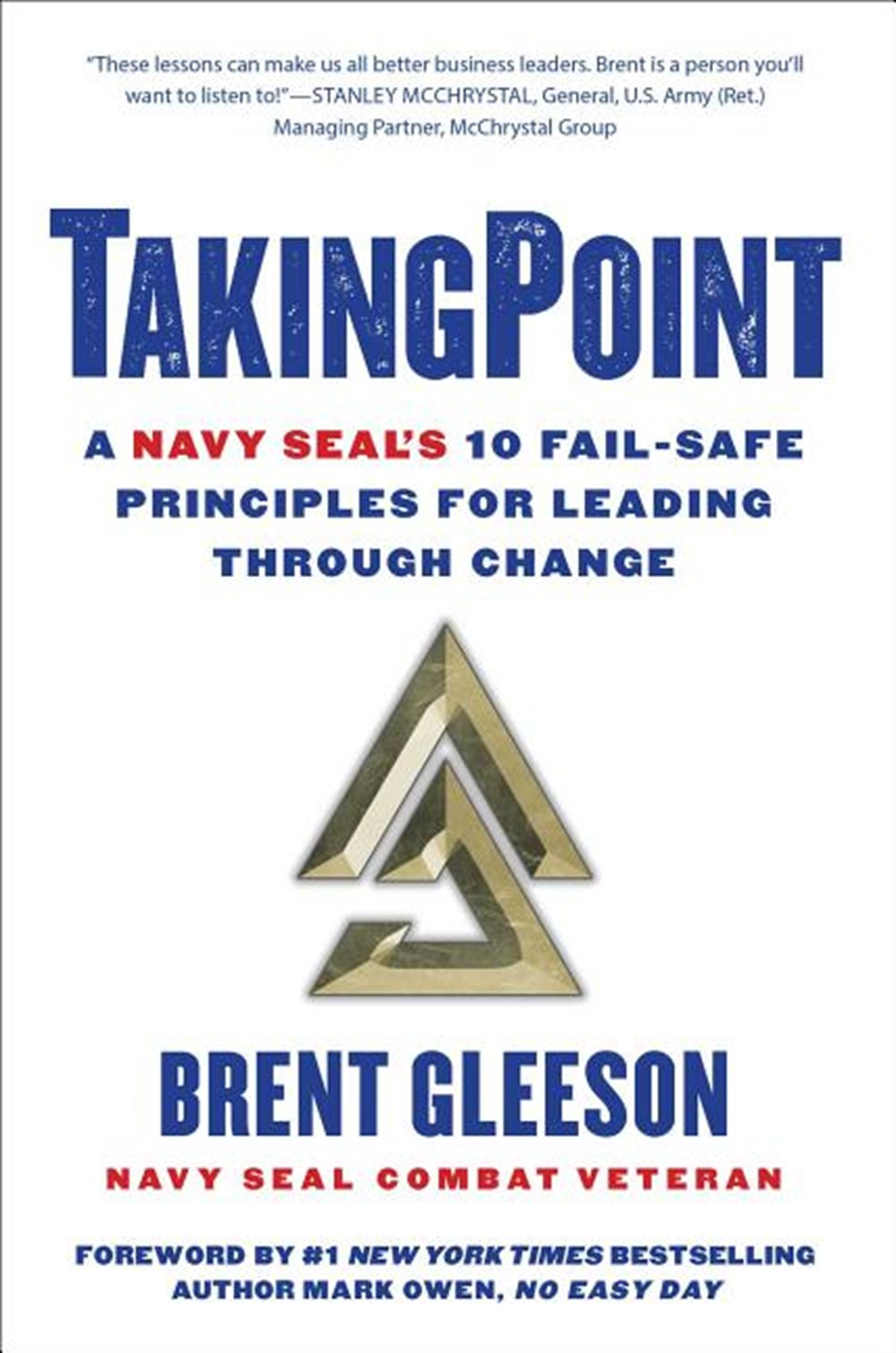 Takingpoint A Navy Seal's 10 Fail Safe Principles for Leading Through Change
