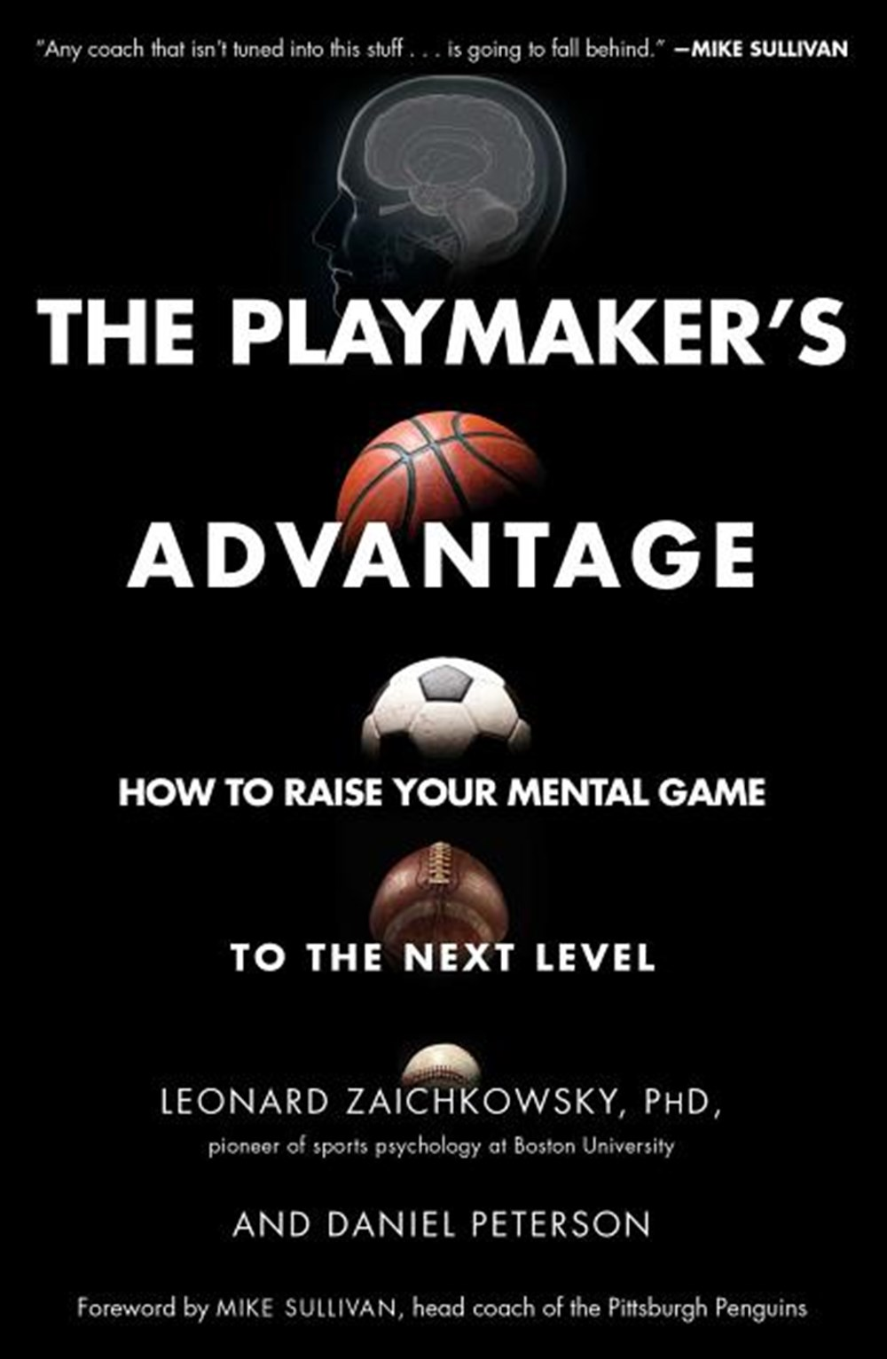 Playmaker's Advantage How to Raise Your Mental Game to the Next Level