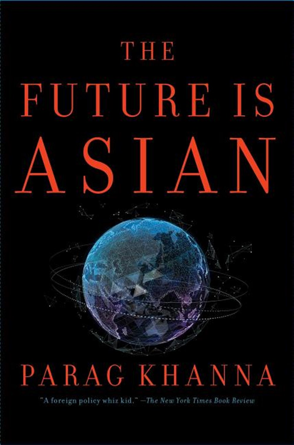 Future Is Asian Commerce, Conflict, and Culture in the 21st Century