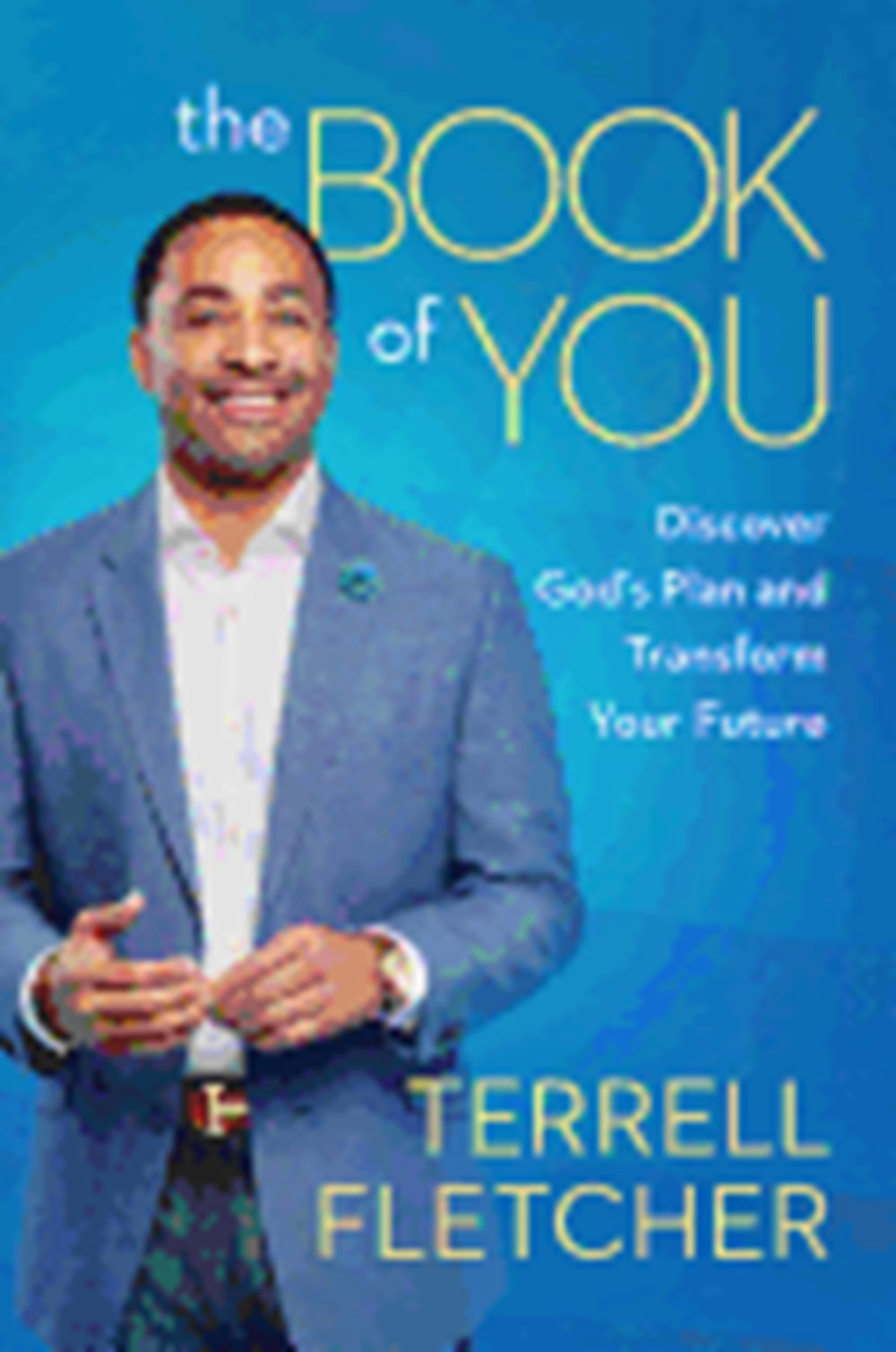 Book of You Discover God's Plan and Transform Your Future
