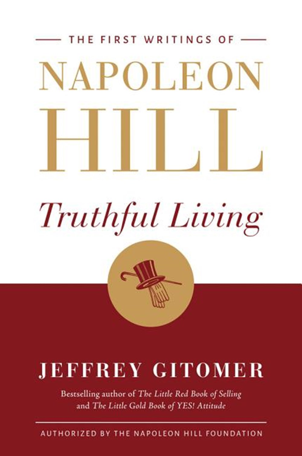 Truthful Living The First Writings of Napoleon Hill