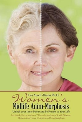 Women's Midlife Anim-Morphosis: Unlock Your Inner Power and Be Present to Your Life