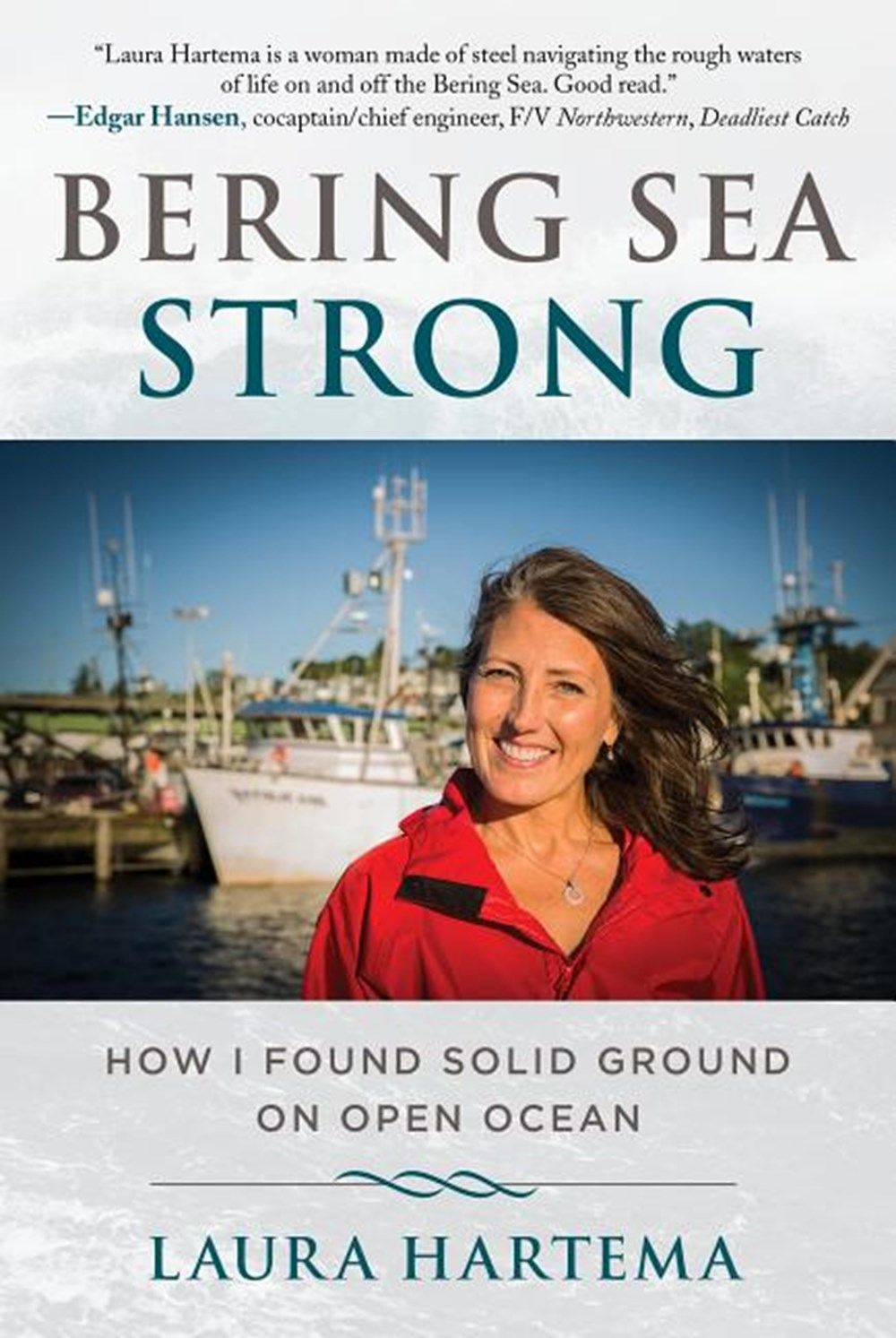Bering Sea Strong How I Found Solid Ground on Open Ocean