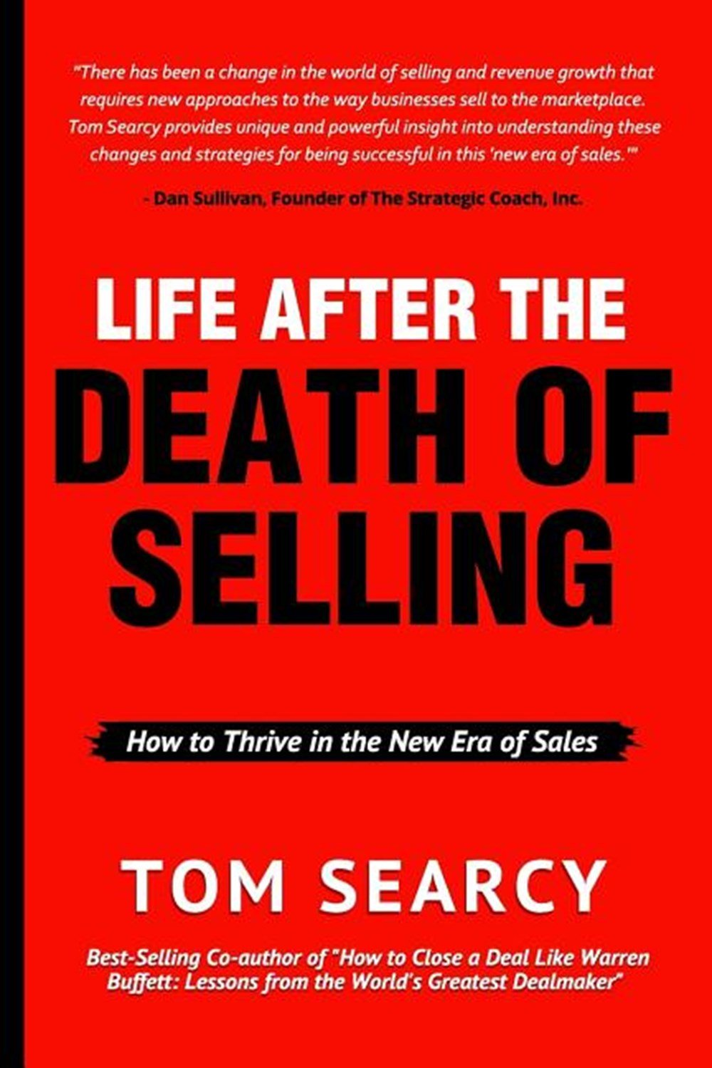Life After the Death of Selling How to Thrive in the New Era of Sales