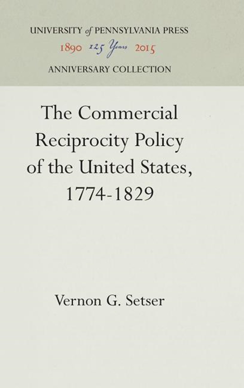 Commercial Reciprocity Policy of the United States, 1774-1829