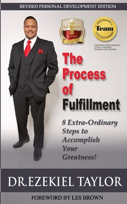 The Process of Fulfillment: 8 Extra-Ordinary Steps to Accomplish Your Greatness