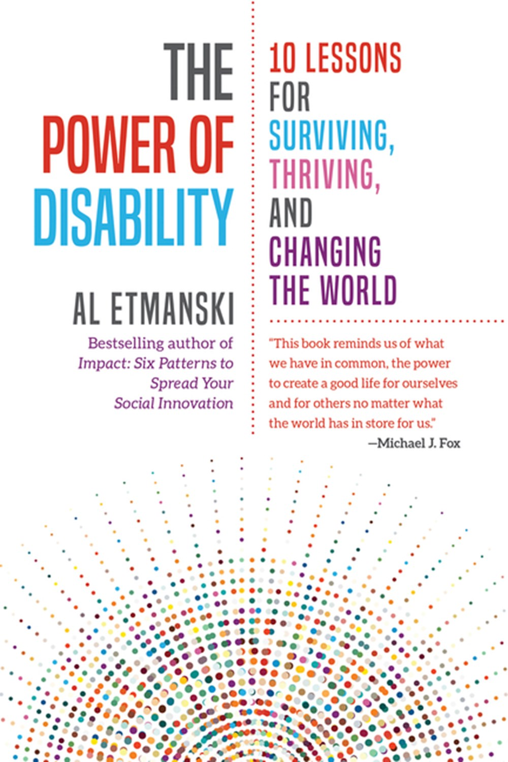 Power of Disability 10 Lessons for Surviving, Thriving, and Changing the World