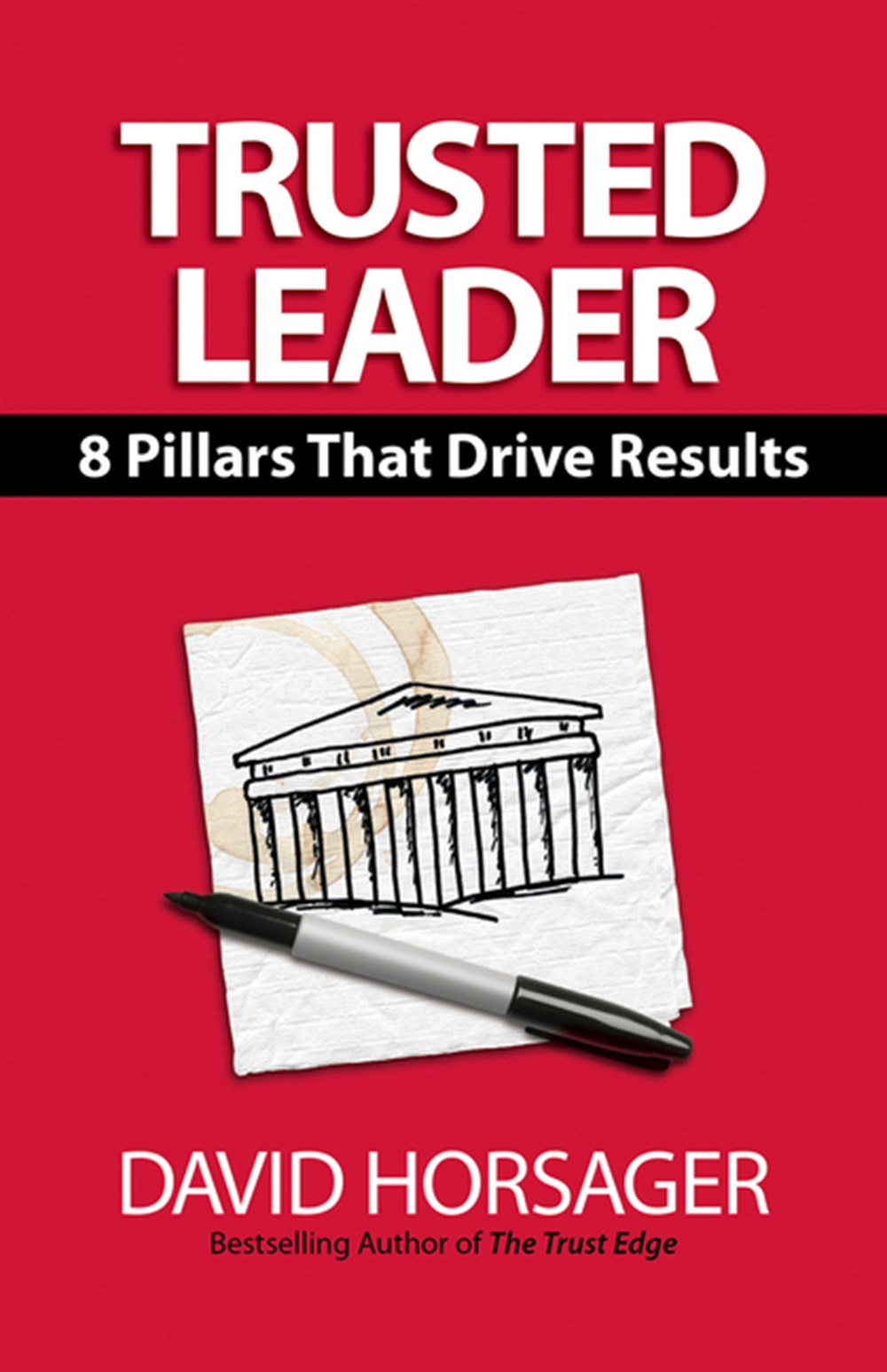 Trusted Leader 8 Pillars That Drive Results