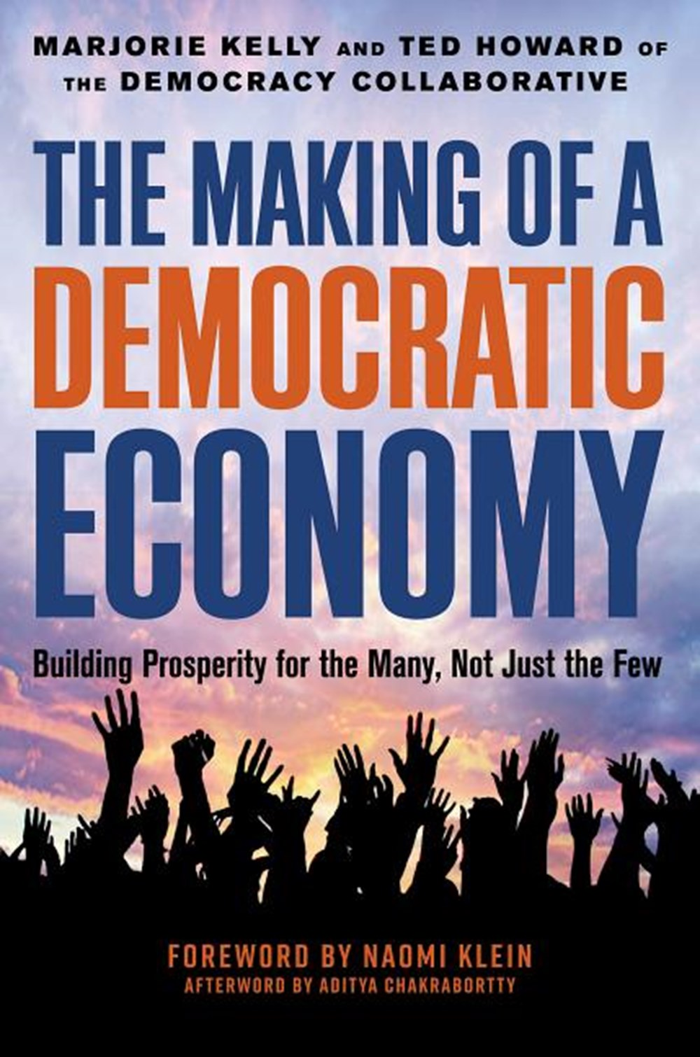Making of a Democratic Economy Building Prosperity For the Many, Not Just the Few