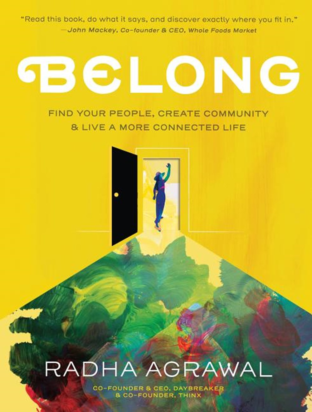 Belong Find Your People, Create Community, and Live a More Connected Life