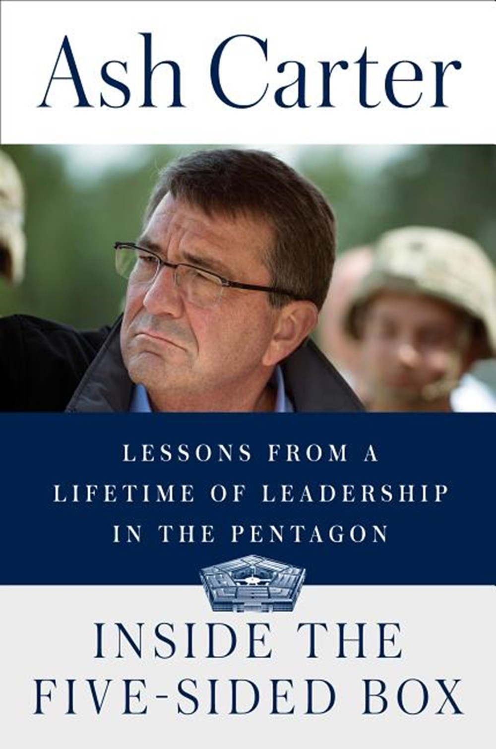 Inside the Five-Sided Box Lessons from a Lifetime of Leadership in the Pentagon