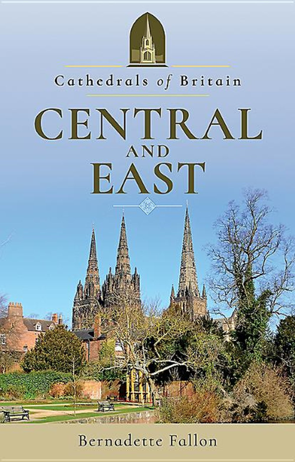 Cathedrals of Britain Central and East