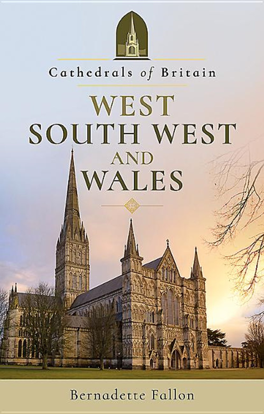 Cathedrals of Britain West, South West and Wales