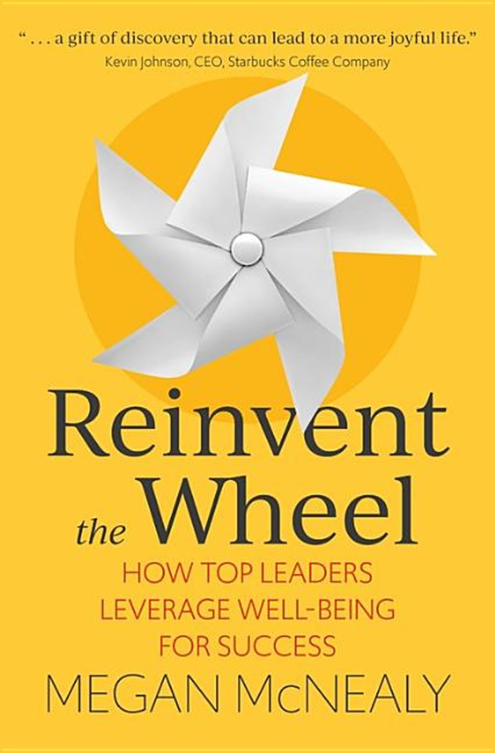 Reinvent the Wheel How Top Leaders Leverage Well-Being for Success