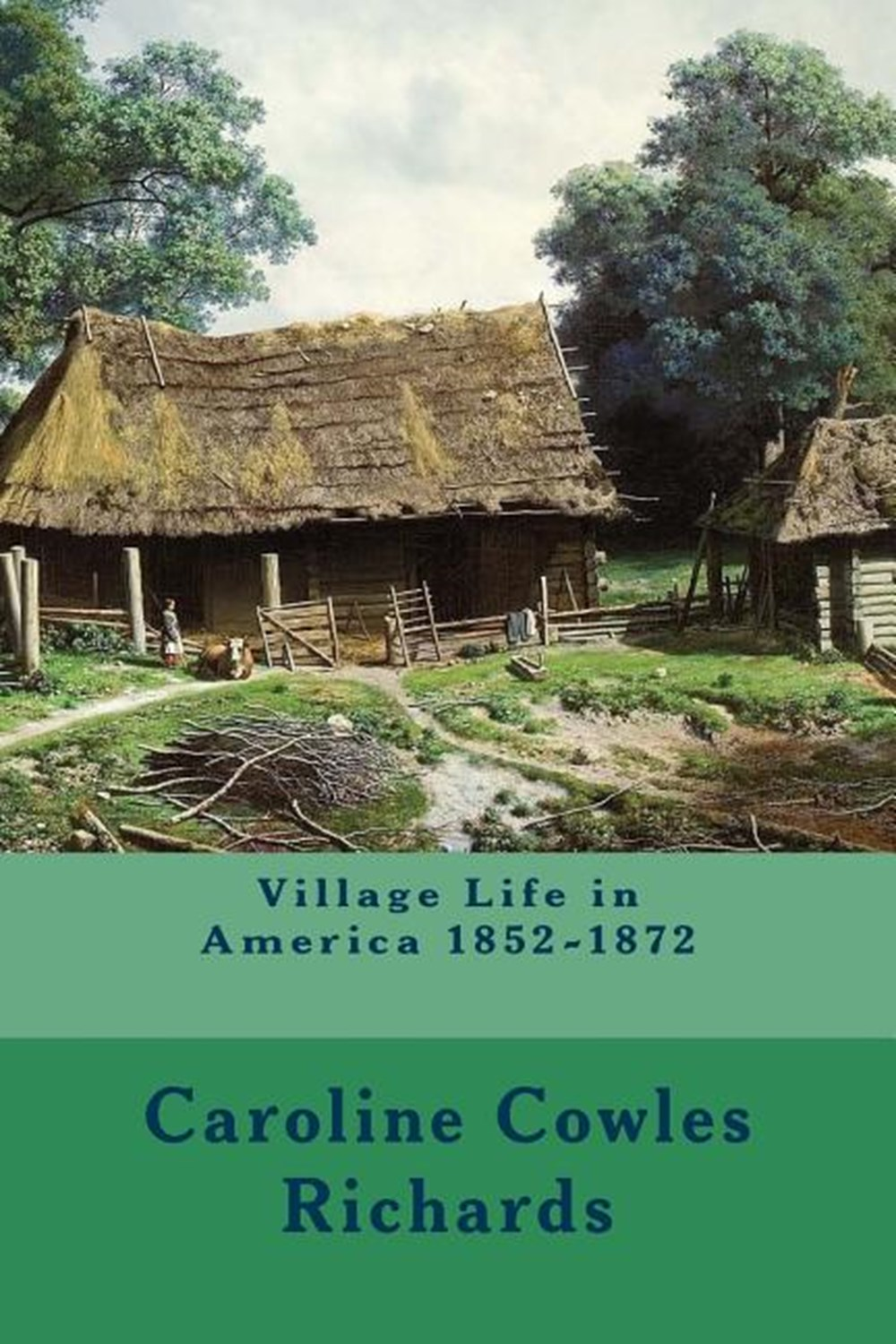 Village Life in America 1852-1872