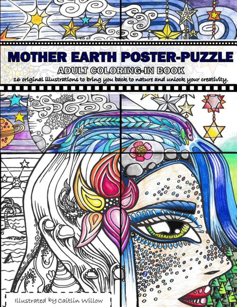 Mother Earth Poster-Puzzle Adult Coloring-In Book 16 Illustrations to Bring You Back to Nature and U