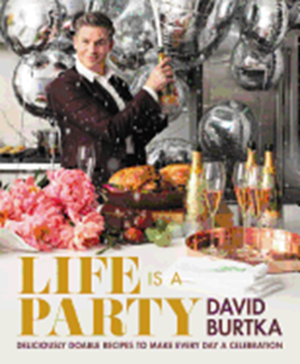 Life Is a Party Deliciously Doable Recipes to Make Every Day a Celebration