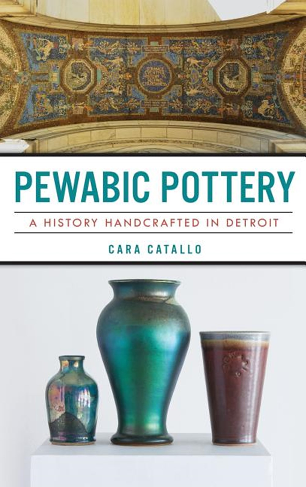 Pewabic Pottery A History Handcrafted in Detroit