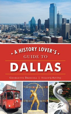 A History Lover's Guide to Dallas