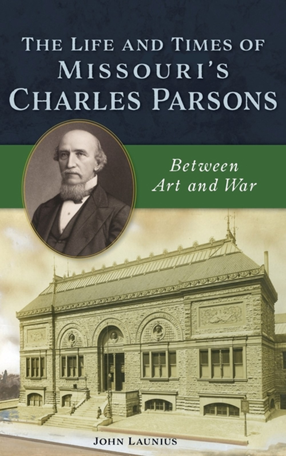 Life and Times of Missouri's Charles Parsons Between Art and War