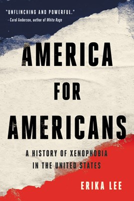 America for Americans: A History of Xenophobia in the United States